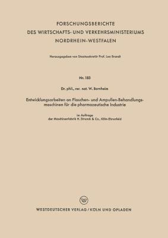 Entwicklungsarbeiten an Flaschen- Und Ampullen-Behandlungsmaschinen F�r Die Pharmazeutische Industrie(German, Mixed media product, Bornheim Wilhelm)
