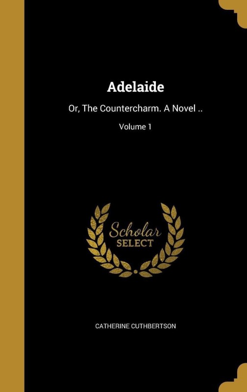 Adelaide(English, Hardcover, Cuthbertson Catherine)