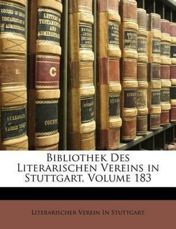 Bibliothek Des Literarischen Vereins in Stuttgart, Volume 183(German, Paperback, Stuttgart Literarischer Verein in)