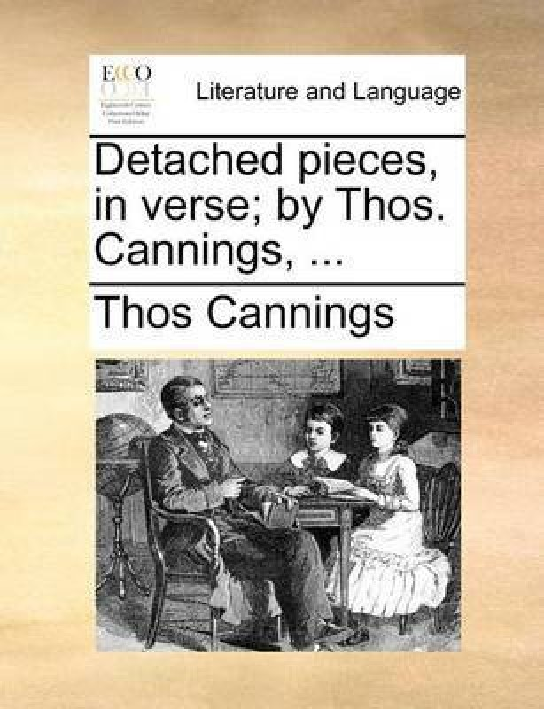 Detached Pieces, in Verse; By Thos. Cannings,(English, Paperback, Cannings Thos)