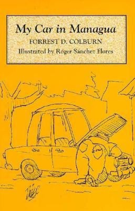 My Car in Managua(English, Paperback, Colburn Forrest D.)