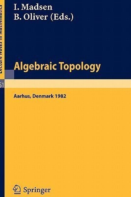 Algebraic Topology. Aarhus 1982 - Proceedings of a Conference Held in Aarhus, Denmark, August 1-7, 1982(English, Paperback, unknown)
