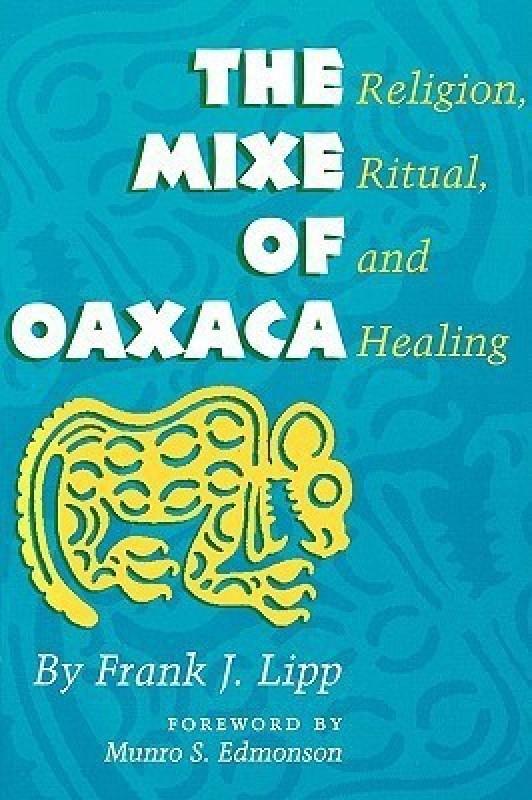 The Mixe of Oaxaca(English, Paperback, Lipp Frank J.)