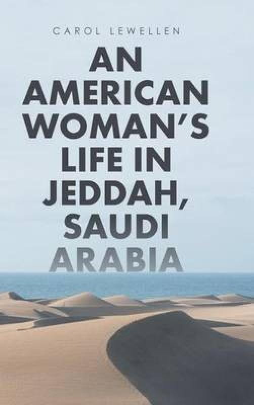 An American Woman's Life in Jeddah, Saudi Arabia(English, Hardcover, Lewellen Carol)