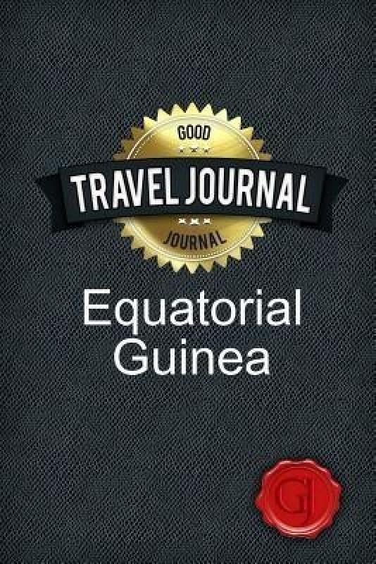 Travel Journal Equatorial Guinea(English, Paperback, Journal Good)