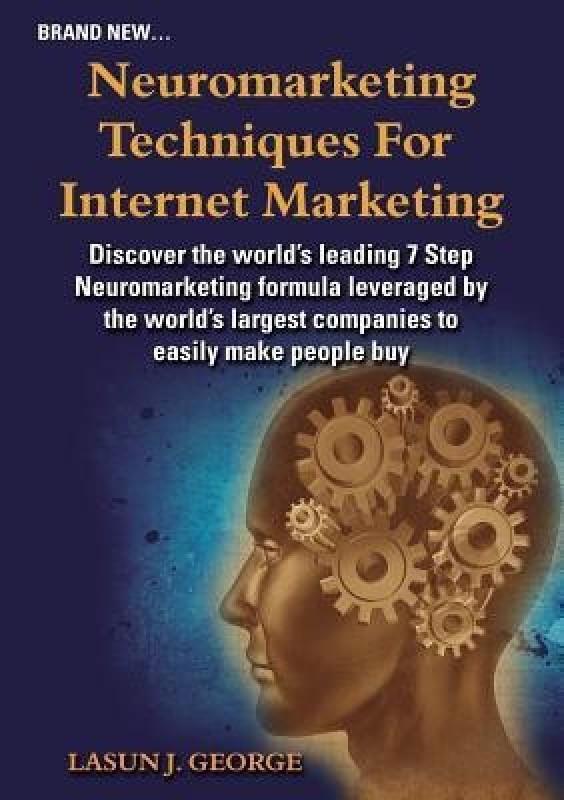 Neuromarketing Techniques for Internet Marketing(English, Paperback, George Lasun Joshua)