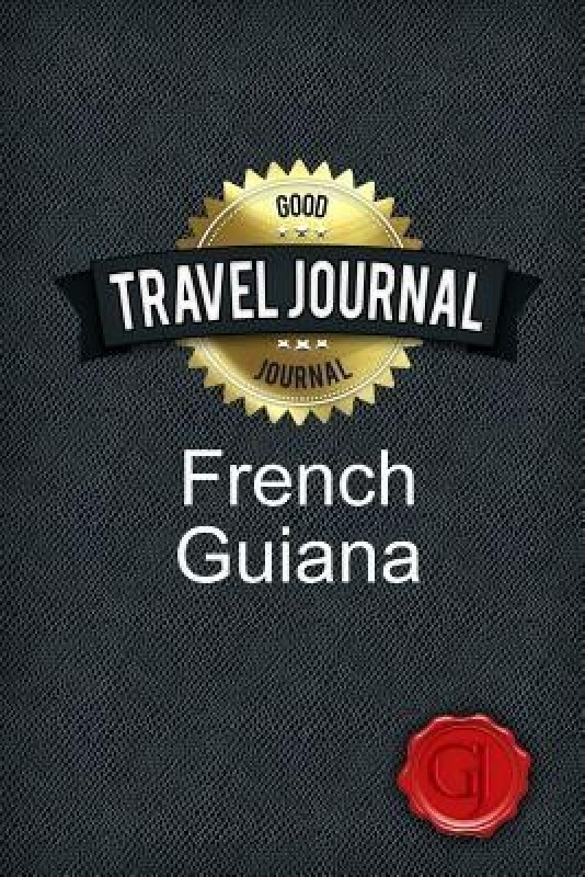 Travel Journal French Guiana(English, Paperback, Journal Good)