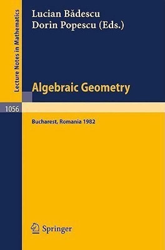 Algebraic Geometry - Proceedings of the International Conference Held in Bucharest, Romania, August 2 7, 1982(English, Paperback, unknown)