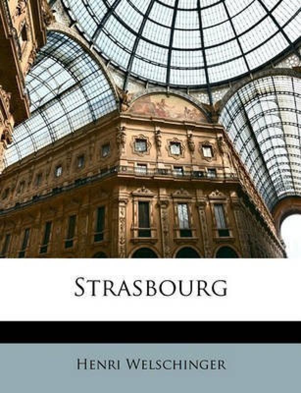 Strasbourg(French, Paperback, Welschinger Henri)