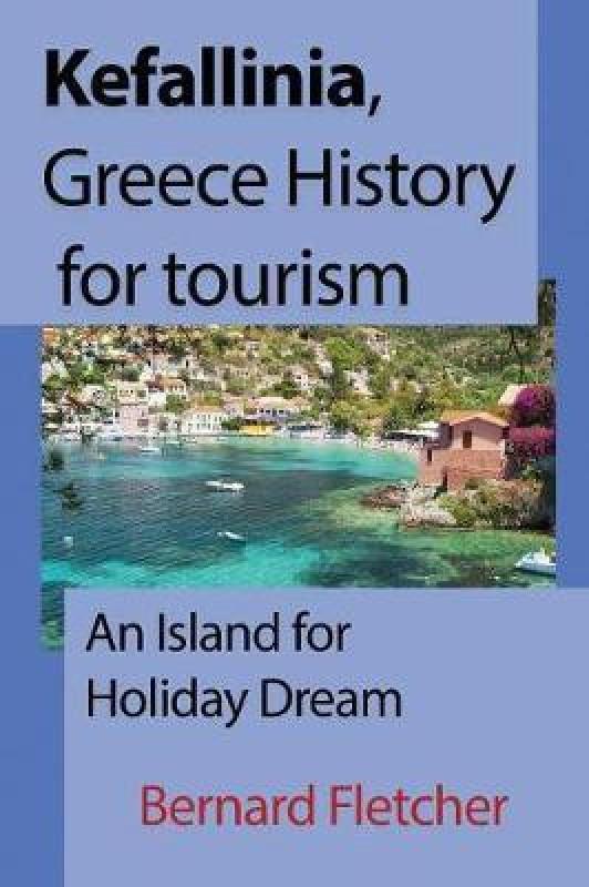 Kefallinia, Greece History for Tourism(English, Paperback, Fletcher Bernard)
