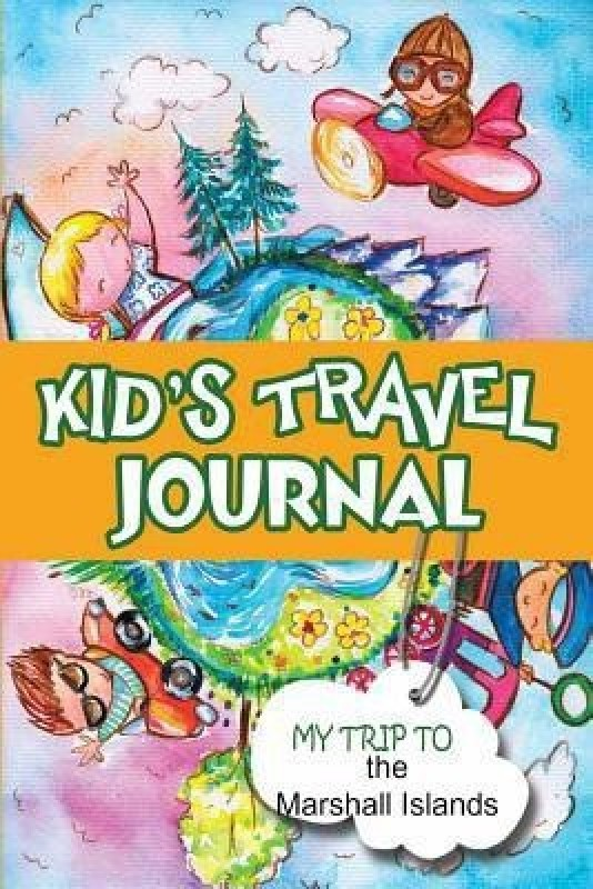 Kids Travel Journal: My Trip to the Marshall Islands(English, Paperback, Books BlueBird)