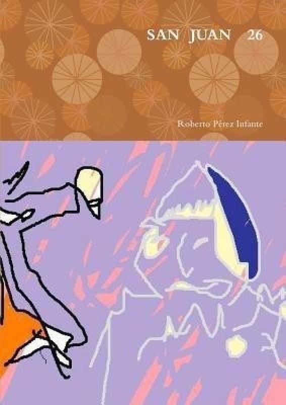 San Juan 26(Spanish, Paperback, Perez Infante Roberto)