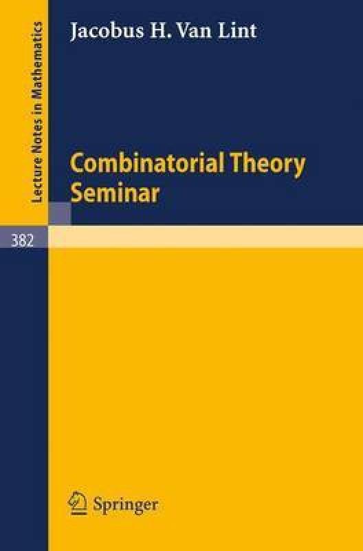 Combinatorial Theory Seminar Eindhoven University of Technology(English, Paperback, van Lint J. H.)