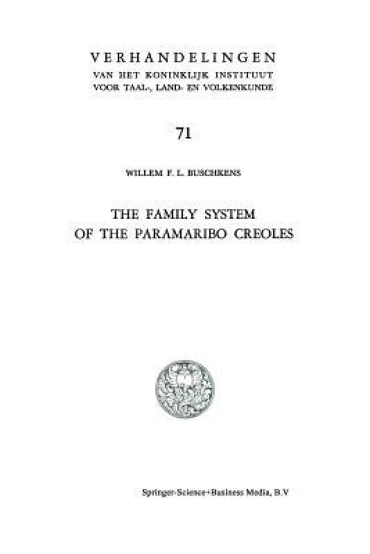 The Family System of the Paramaribo Creoles(English, Paperback, Buschkens Willem F. L.)