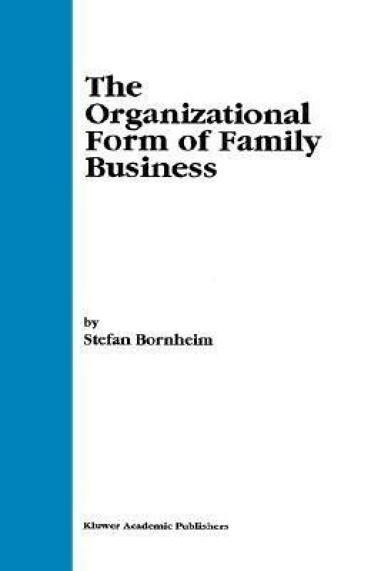 The Organizational Form of Family Business(English, Hardcover, Bornheim Stefan P.)