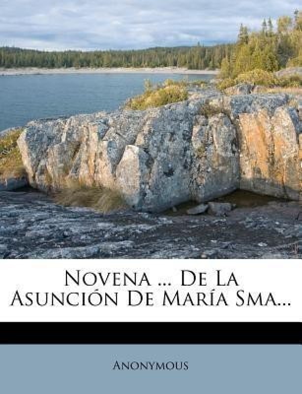 Novena ... de La Asuncion de Maria Sma...(English, Paperback, Anonymous)