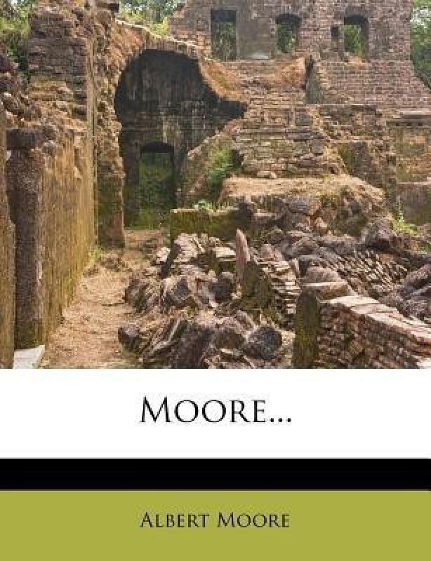 Moore(English, Paperback, Moore Albert Joseph)