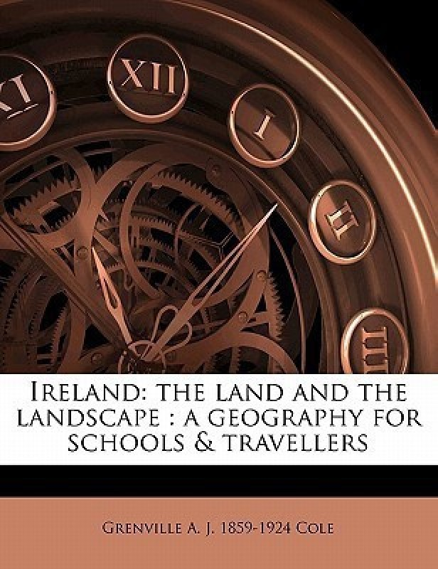 Ireland(English, Paperback, Cole Grenville A J 1859)