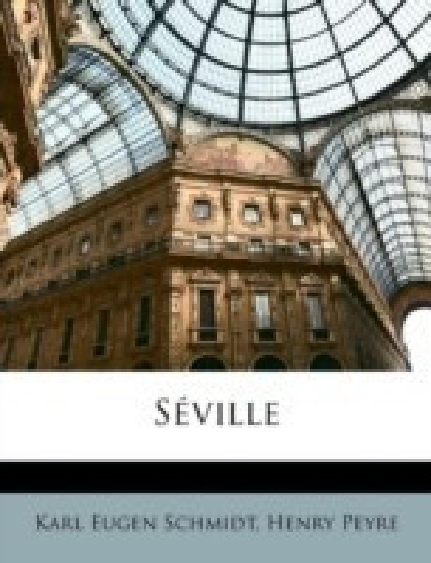 Seville(English, Paperback, Schmidt Karl Eugen)