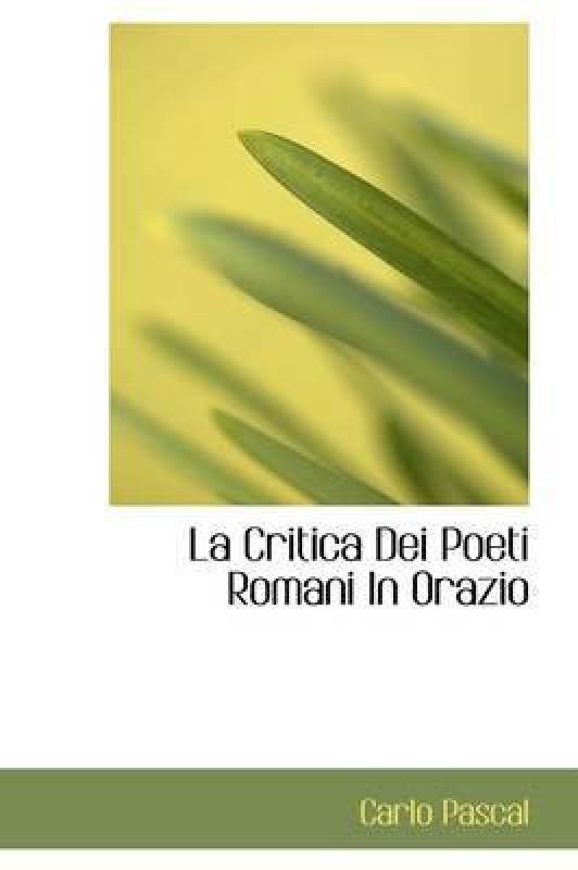 La Critica Dei Poeti Romani in Orazio(English, Paperback, Pascal Carlo)