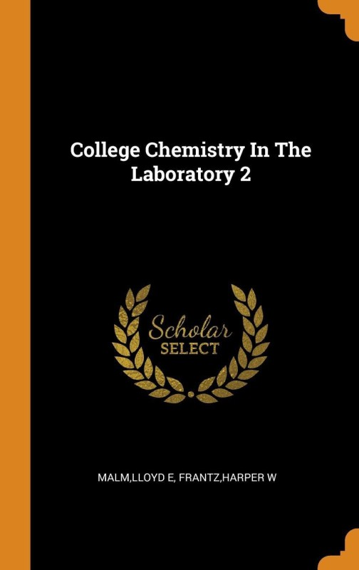 College Chemistry in the Laboratory 2(English, Hardcover, Malm Lloyd E)