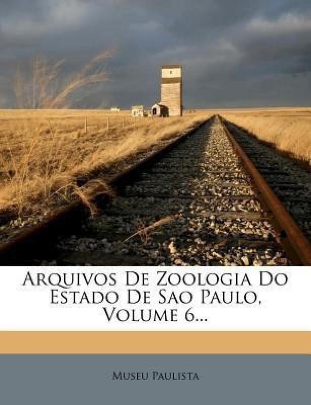 Arquivos de Zoologia Do Estado de Sao Paulo, Volume 6...(Portuguese, Paperback, Paulista Museu)