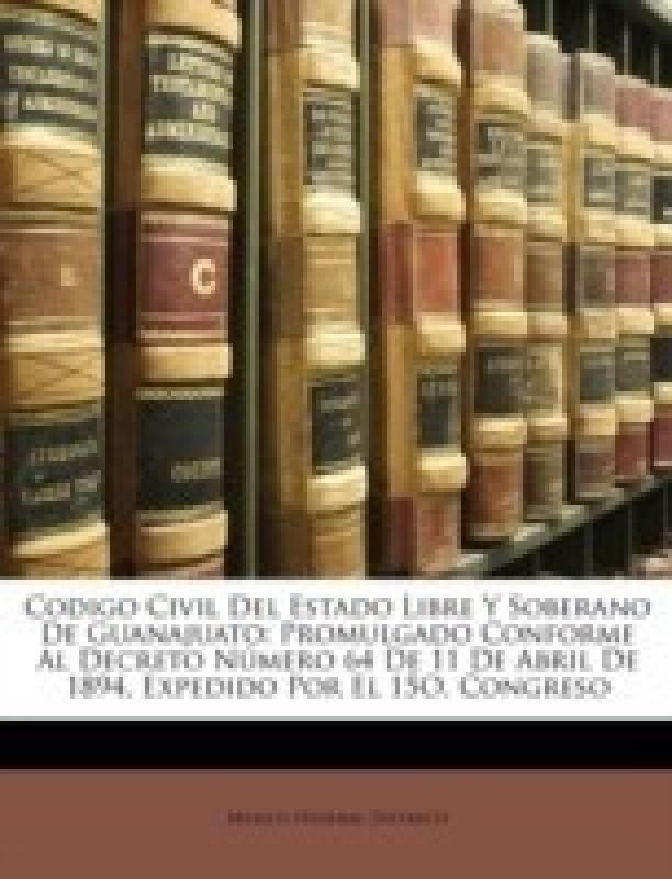 Codigo Civil del Estado Libre y Soberano de Guanajuato(Spanish, Paperback, unknown)
