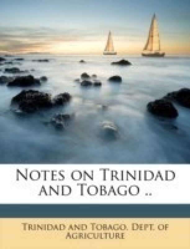 Notes on Trinidad and Tobago ..(English, Paperback, unknown)