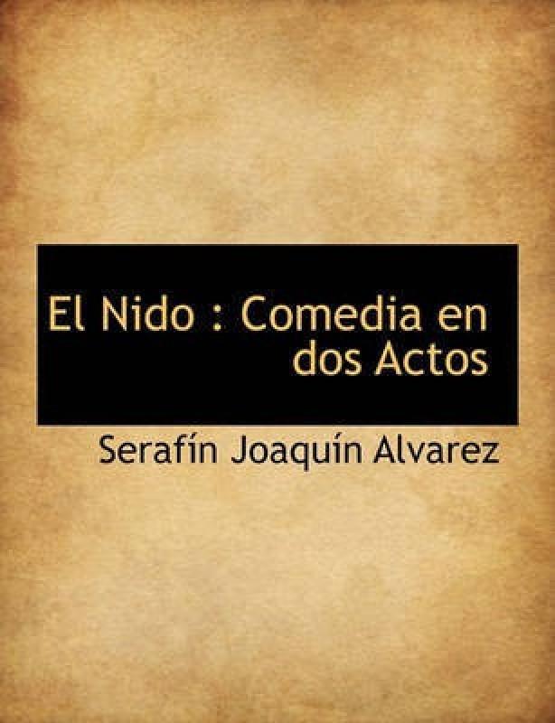 El Nido(English, Paperback, Alvarez Serafn Joaqun)