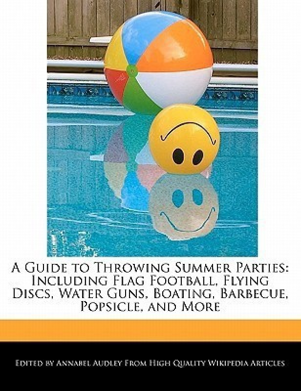 A Guide to Throwing Summer Parties(English, Paperback, Audley Annabel)
