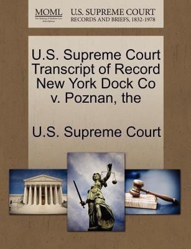 The U.S. Supreme Court Transcript of Record New York Dock Co V. Poznan(English, Paperback, unknown)