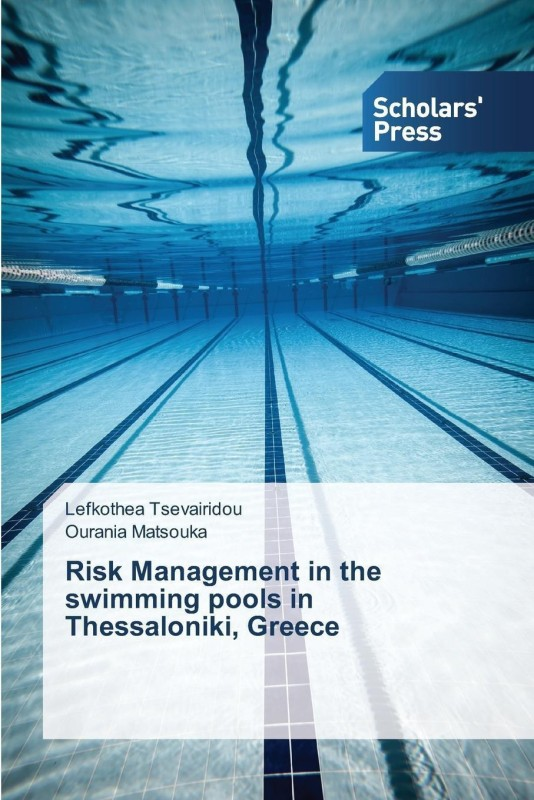 Risk Management in the Swimming Pools in Thessaloniki, Greece(English, Paperback, Tsevairidou Lefkothea)