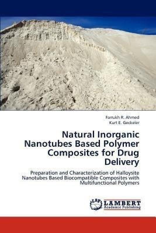 Natural Inorganic Nanotubes Based Polymer Composites for Drug Delivery(English, Paperback, Ahmed Farrukh R)