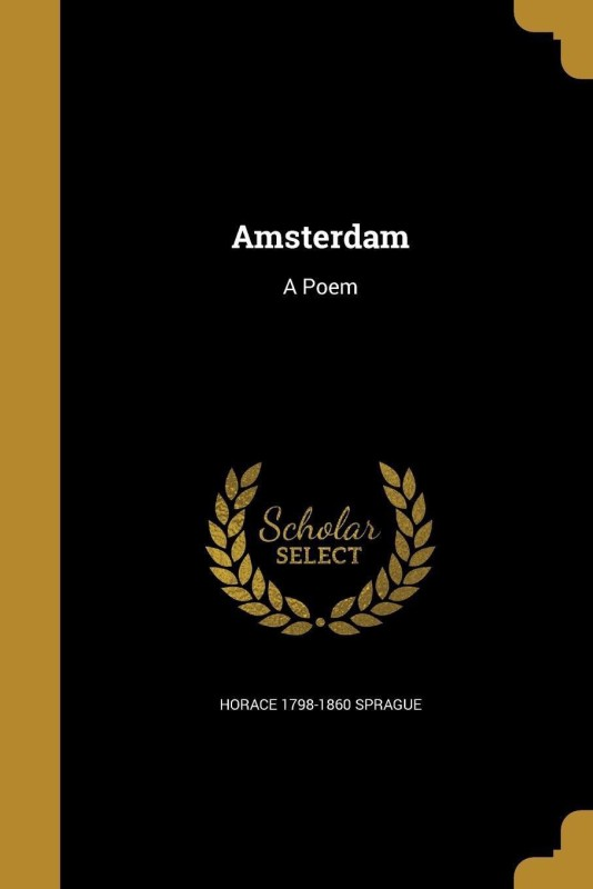 Amsterdam(English, Paperback, Sprague Horace 1798-1860)