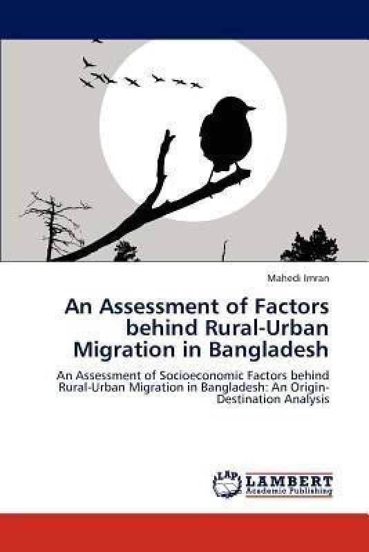 An Assessment of Factors Behind Rural-Urban Migration in Bangladesh(English, Paperback, Imran Mahedi)