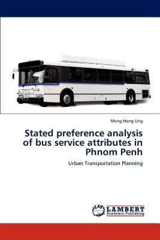 Stated Preference Analysis of Bus Service Attributes in Phnom Penh(English, Paperback, Ung Meng-Hong)