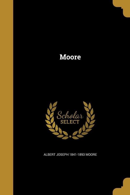 Moore(English, Paperback, Moore Albert Joseph 1841-1893)