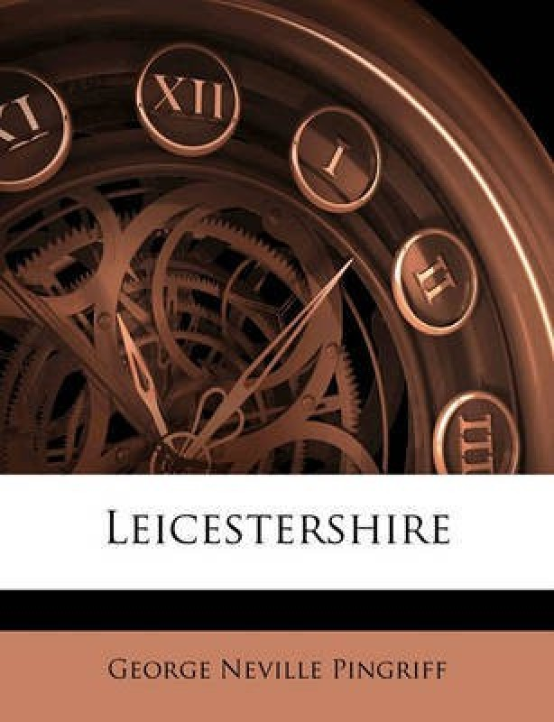 Leicestershire(English, Paperback, Pingriff George Neville)