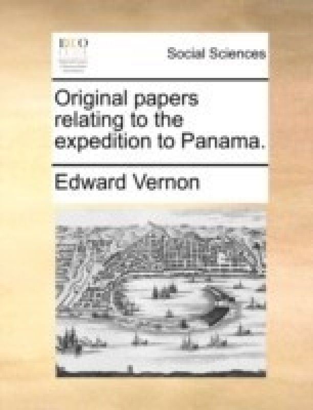 Original Papers Relating to the Expedition to Panama(English, Paperback, Vernon Edward)
