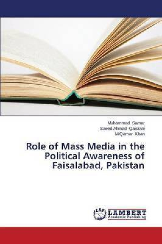 Role of Mass Media in the Political Awareness of Faisalabad, Pakistan(English, Paperback, Samar Muhammad)