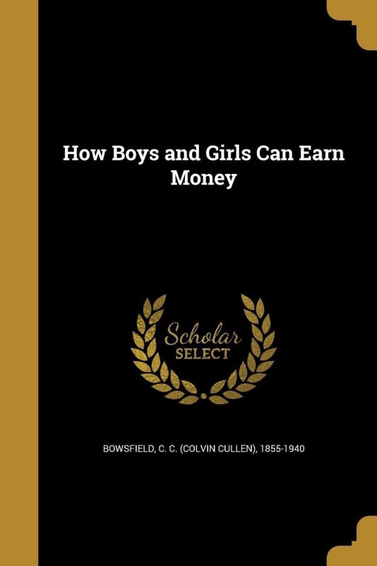 How Boys and Girls Can Earn Money(English, Paperback, unknown)