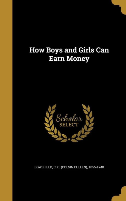 How Boys and Girls Can Earn Money(English, Hardcover, unknown)