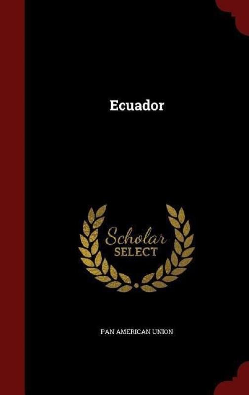 Ecuador(English, Hardcover, Union Pan American)