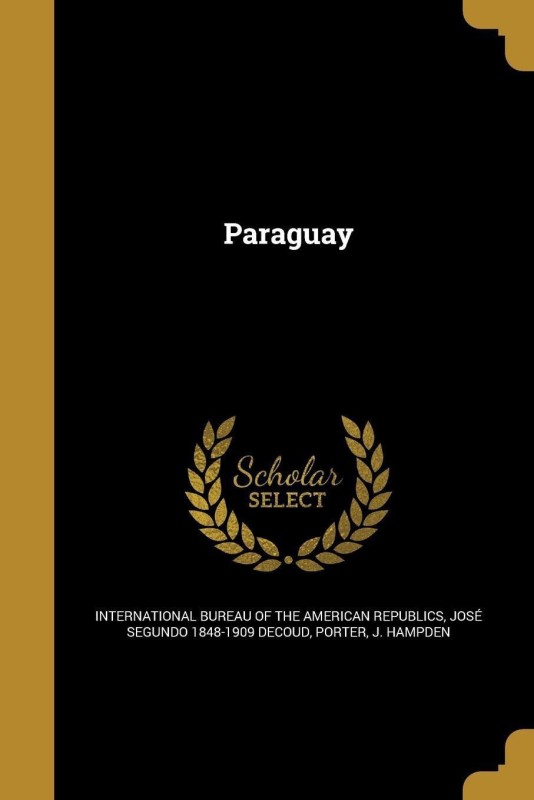 Paraguay(English, Paperback, Decoud Jose Segundo 1848-1909)