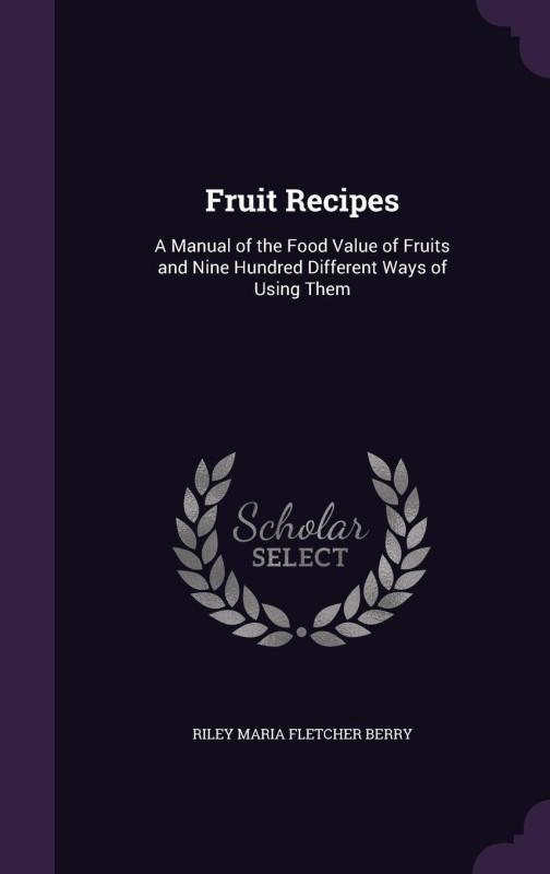 Fruit Recipes(English, Hardcover, Berry Riley Maria Fletcher)