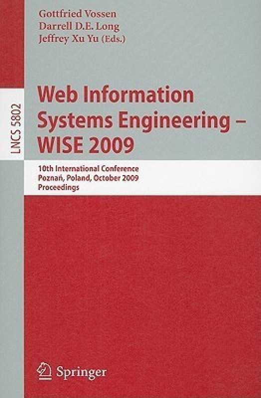 Web Information Systems Engineering - WISE 2009 - 10th International Conference, Poznan, Poland, October 5-7, 2009, Proceedings(English, Paperback, unknown)