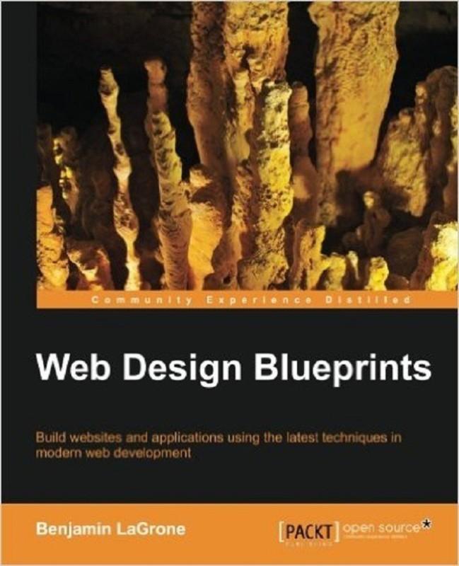 Web Design Blueprints(English, Paperback, LaGrone Benjamin)