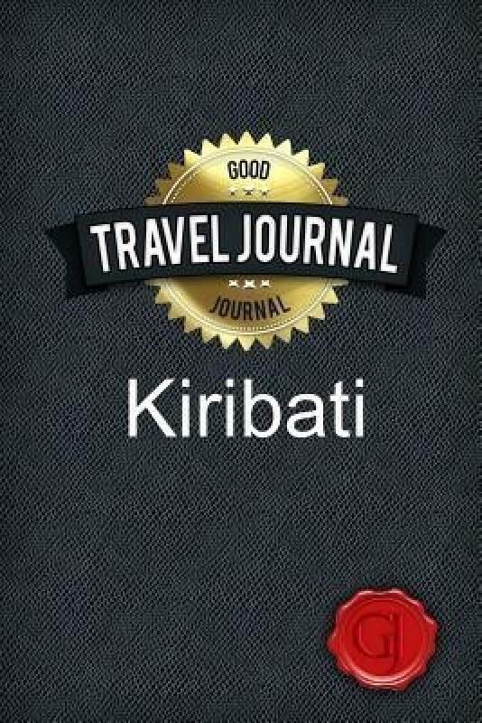 Travel Journal Kiribati(English, Paperback, Journal Good)