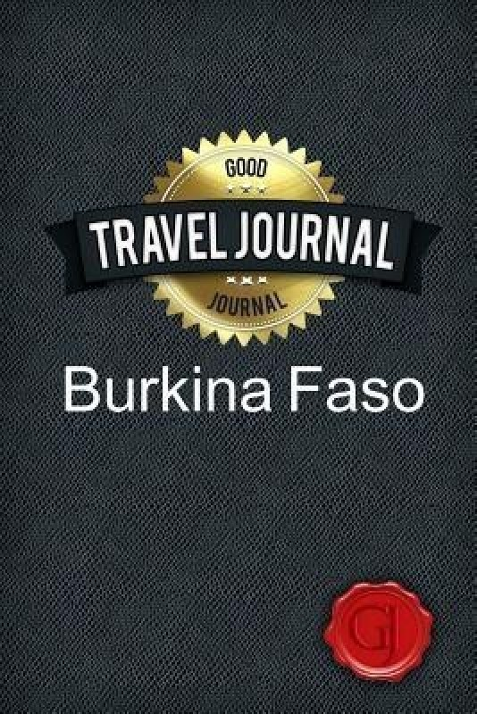 Travel Journal Burkina Faso(English, Paperback, Journal Good)