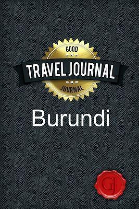 Travel Journal Burundi(English, Paperback, Journal Good)